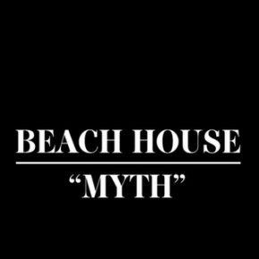 On Repeat. Beach House - Myth