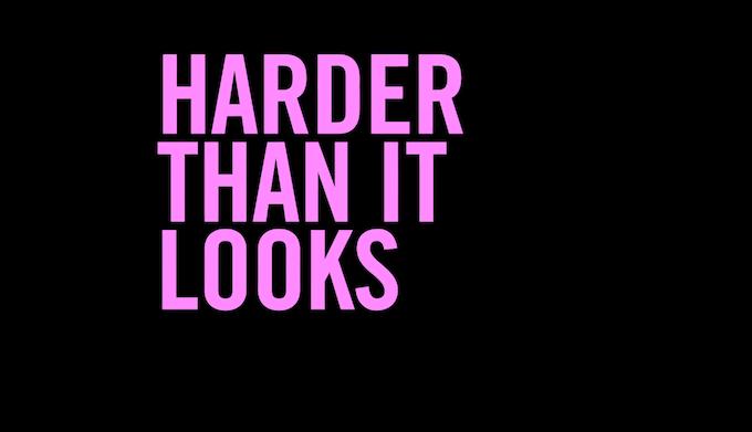 Harder Than It Looks