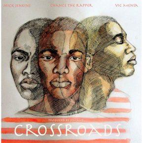Mick Jekins Ft. Chance The Rapper & Vic Mensa - Cross Roads
