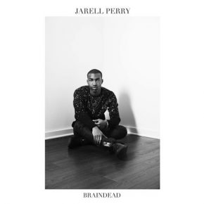 Jarell Perry - Braindead