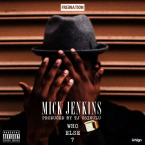 Mick Jenkins - Who Else